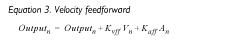 Equation 3. Velocity feedforward